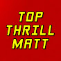 Top Thrill Matt