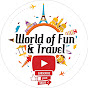 World Of Fun and Travel