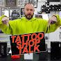 Tattoo Shop Talk