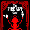 The Fire Ant Show