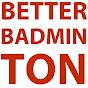 betterbadminton