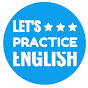Let's Practice English