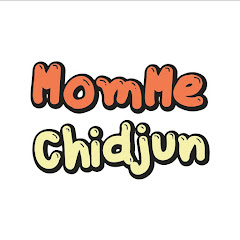 ช่อง Youtube MomMe Chidjun