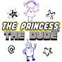 The Princess and The Dude