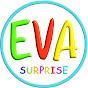 EVA SURPRISE for Kids
