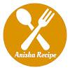 Anisha Recipe