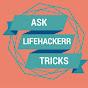 Lifehackerr Tricks