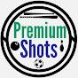 Premium Shots