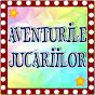 AVENTURILE JUCARIILOR