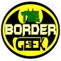 The Border Geek