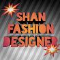 Shan fashion Designer