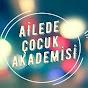 ŞAZİYE TURAL Ailede Çocuk Akademisi