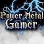 Power Metal Gamer
