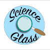 Science Glass