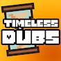 Timeless Dubs