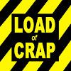 LOAD of CRAP