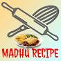 MADHU RECIPE
