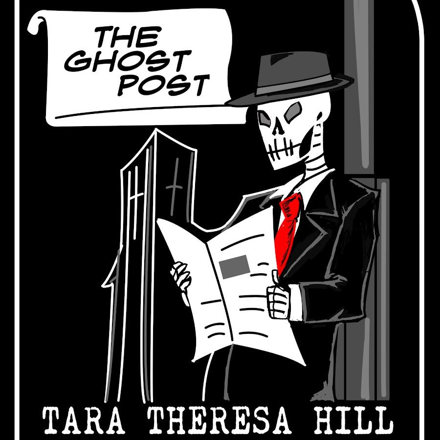The Ghost Post Tara Theresa Hill