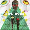 The Owl- Eyes