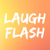 Laugh Flash
