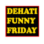 Dehati Funny Friday