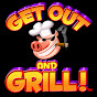 Get Out and Grill!