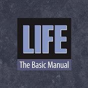 Life The Basic Manual