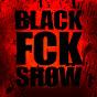 Black Fck ŞĦØŴ