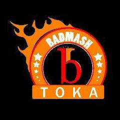 BADMASH TOKA