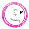 Time for Mommy