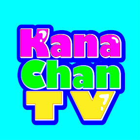 KanaChanTV – YouTube