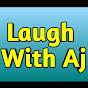 Laugh With AJ