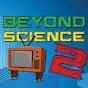 Beyond Science 2