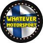 Whatever Motorsport