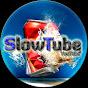SlowTube