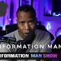 Information Man Show