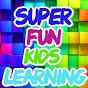 Super Fun Kids Learning