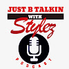 JUST B TALKING WITH STYLEZ