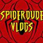 Spiderdudevlogs