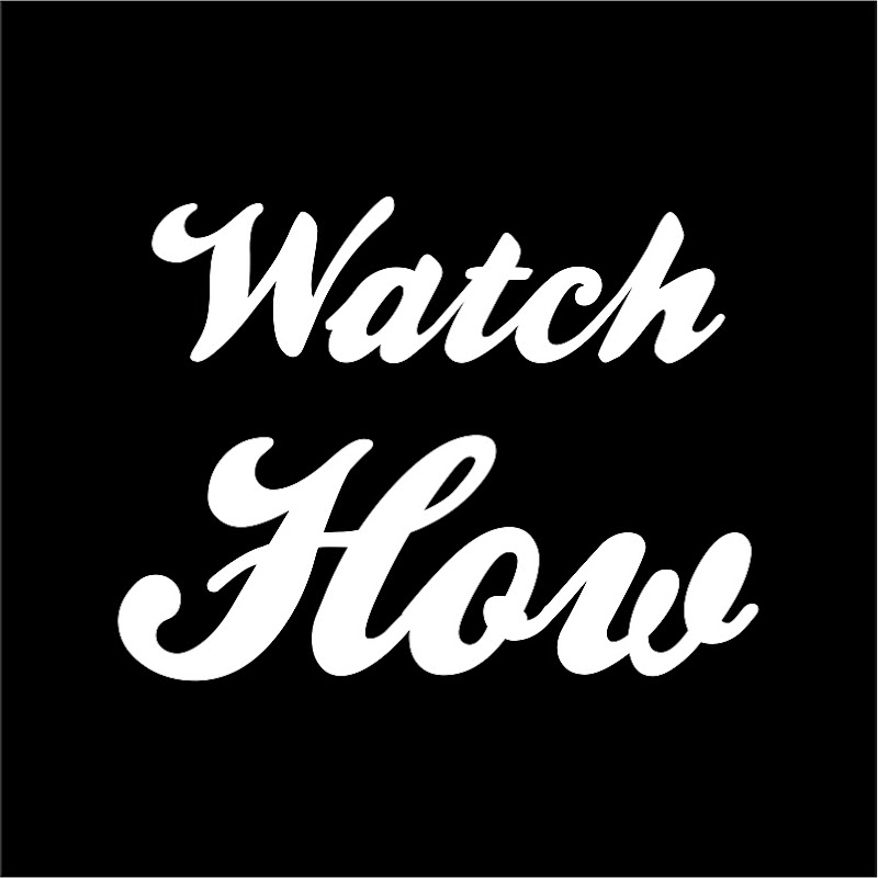 Watch How (watch-how)