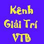Kênh Giải Trí VTB #KênhGiảiTríVTB