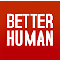 Better Human Podcast - Youtube