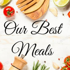Our Best Meals