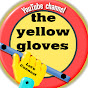the yellow gloves
