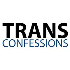 Trans Confessions