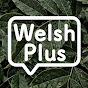 Welsh Plus