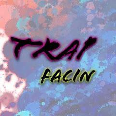 Trap Facin