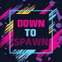 DownToSpawn