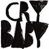 oh crybaby