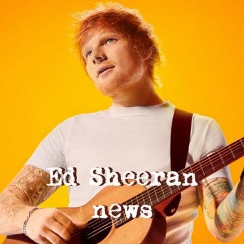 Ed Sheeran Updates